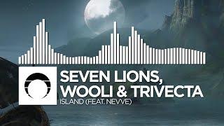 Seven Lions, Wooli &amp Trivecta - Island (feat. Nevve)