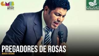 Marcos Antonio - Pregadores De Rosas (Cálamo Distribuições)