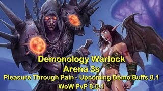 Demonology Warlock Arena 3s - Pleasure through Pain | World of Warcraft WoW BFA 8.0.1