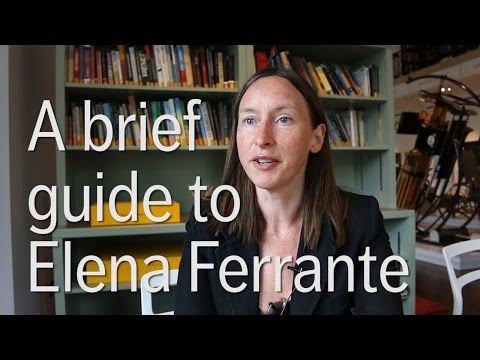 A Brief Guide to Elena Ferrante with Joanna Walsh