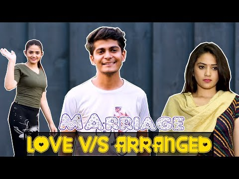 Love vs Arranged marriage