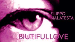 BIUTIFULLOVE   FILIPPO MALATESTA   OFFICIAL VIDEO