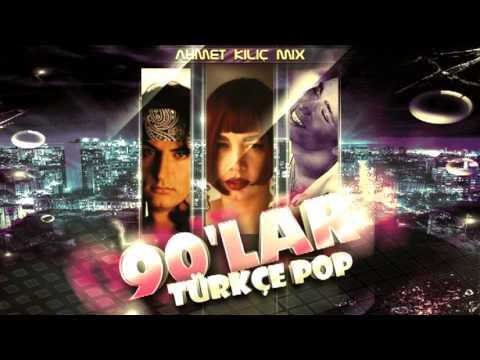 90'LAR TURKCE POP (Ahmet KILIC mix)