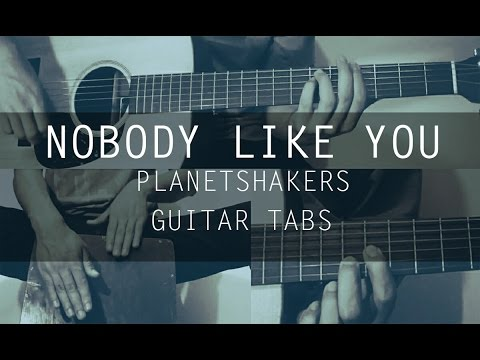 Nobody Like You - Planetshakers #LETS GO (Cover Guitar Tab)