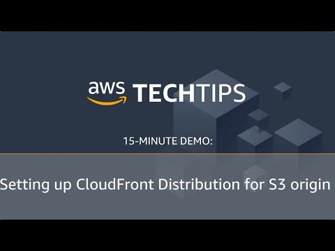 How to Set up an Amazon CloudFront Distribution for Your Amazon S3 Origin