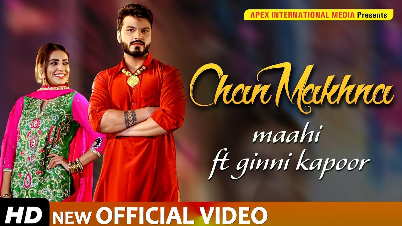 New Punjabi Song 2019 | CHAN MAKHNA | Full Video | MAAHI ...