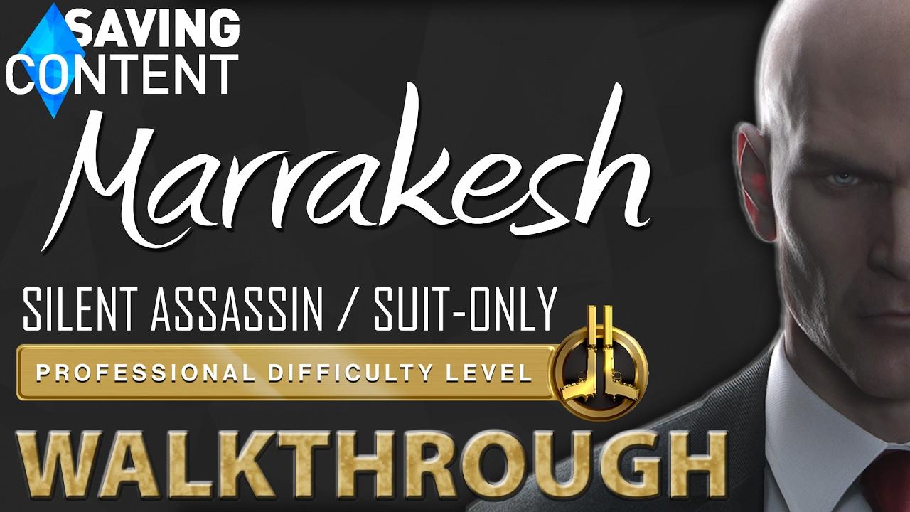 Hitman Walkthrough Marrakesh Silent Assassin Suit Only