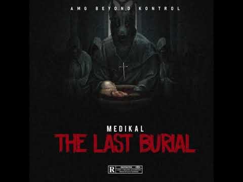 Download Medikal - The Last Burial (Audio Slide)