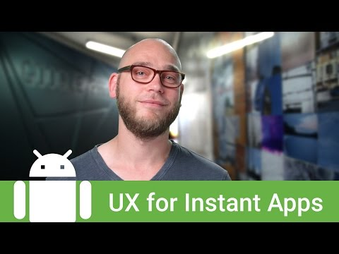 Android Instant Apps: UX Best Practices