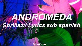 Andromeda //Gorillaz ;lyrics (sub spanish)