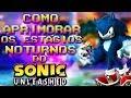 Como Aprimorar Os Estágios Noturnos do Sonic Unleashed ?