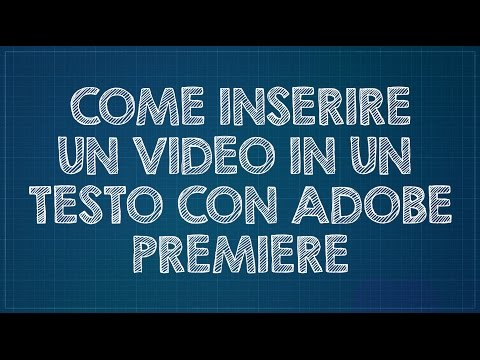 Come inserire un video in un testo con Adobe Premiere Pro.