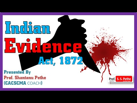 ILGL =22D= Indian Evidence Act 1872 = Core Lecture