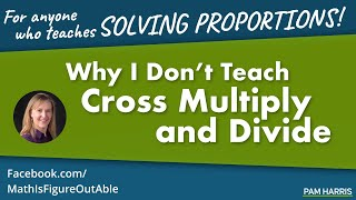 FB Live: Why I Don't Teąch Cross Multiply and Divide