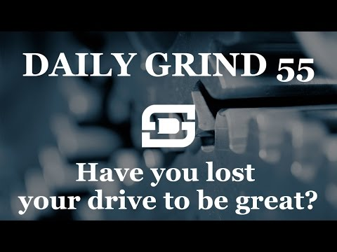 Deepwater Subsea | Daily Grind # 55 - Have you lost your drive to be great?