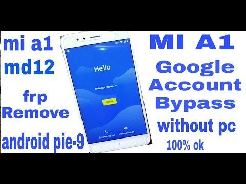 Xiaomi MI A1 ( MD12 ) FRP Unlock Android Pie 9 100% Ok