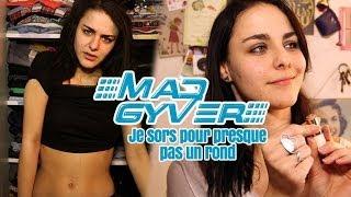 Mad Gyver - Je sors pour presque pas un rond