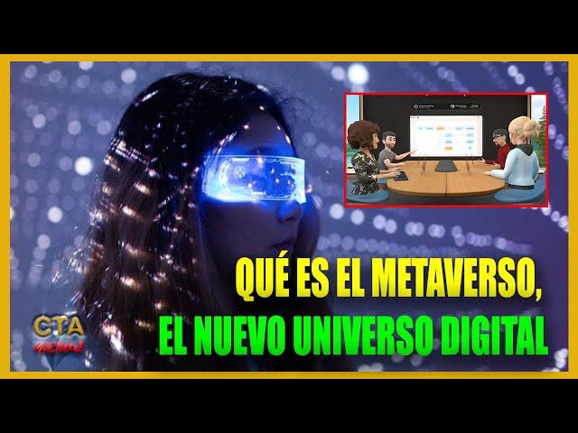 Facebook: qué es el METAVERSO, el nuevo Universo Digital