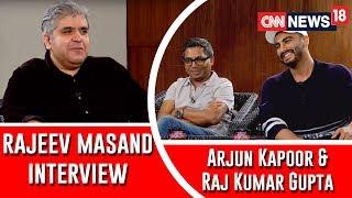Arjun Kapoor and Raj Kumar Gupta interview with Rajeev Masand