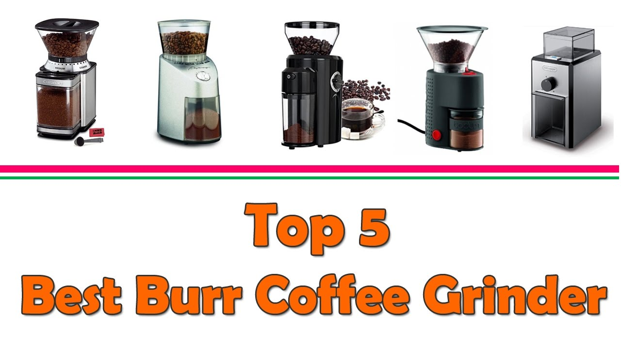 Best Burr Coffee Grinder Best Burr Coffee Grinder 2017 Best Burr