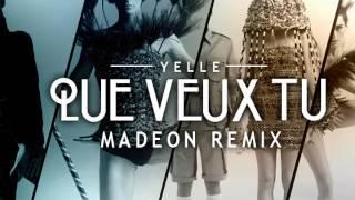 Yelle-------Que Veux Tu Madeon Remix)