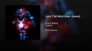 Gucci Mane - Lost Y'all Mind ft. Quavo (Official Audio) Evil Genius Video