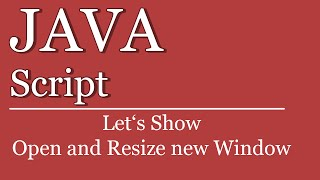 Let's Show #123 JavaScript Tutorial - Open and resize new window | jQuery | HTML