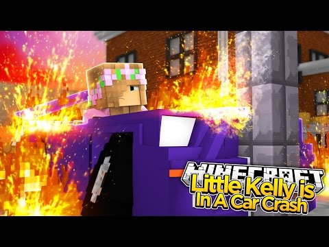 Minecraft - LITTLE KELLY IS IN A CAR CRASH!
