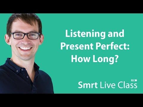 Listening and Present Perfect: How Long? - Intermediate English with Shaun #41