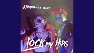 Lock My Hips (feat. Krishane)
