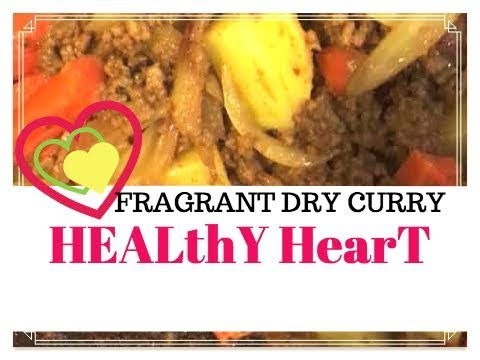 Health Conscious & full of flavour fragrant Dry Curry inside 30minutes cooking