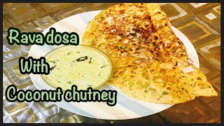 Rava Dosa with Chutney | simple and easy indian breakfast