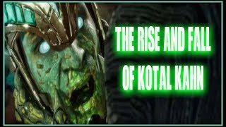 The Rise And Fall Of Kotal Kahn