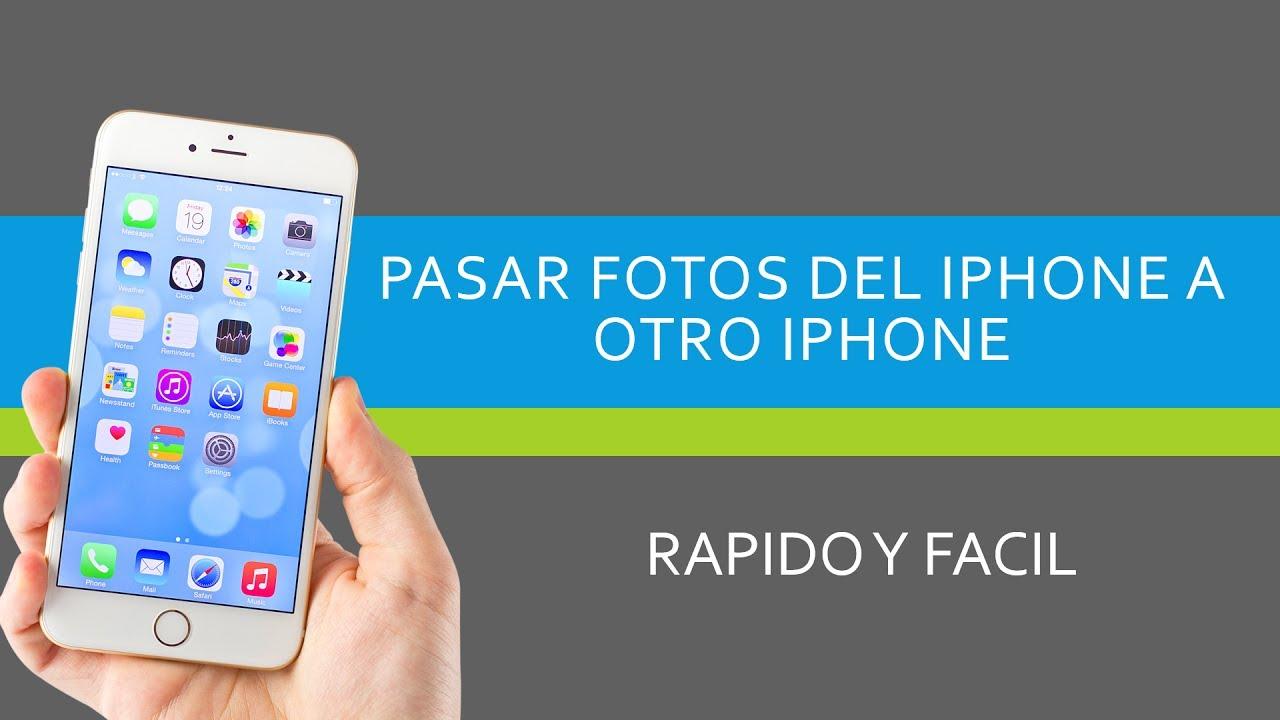 Pasar Fotos de iPhone a iPhone - Facil muy rapido - YouTube