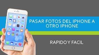 Pasar Fotos de iPhone a iPhone - Facil muy rapido