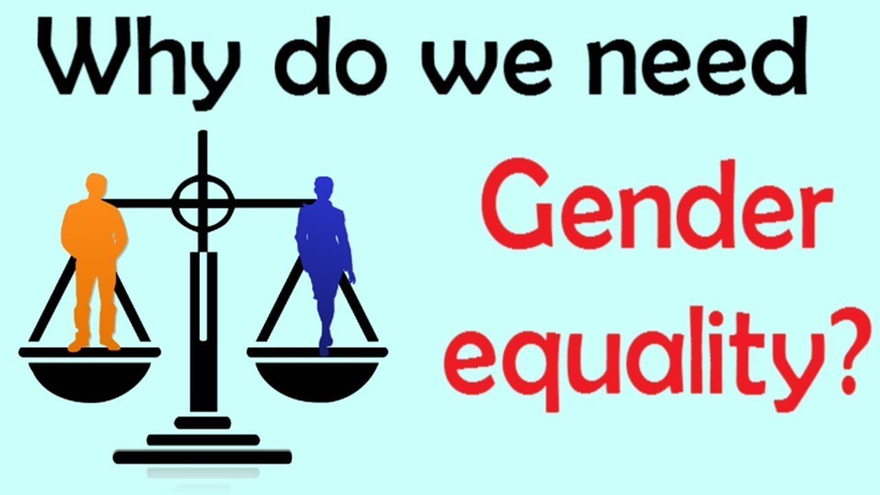 Knowledge Equality >> General Knowledge Questions Why Do We Need Gender Equality