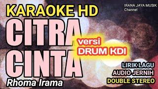 Karaoke CITRA CINTA RHOMA IRAMA VERSI DRUM KDI KARAOKE LIRIK HD LAGU TANPA VOCAL