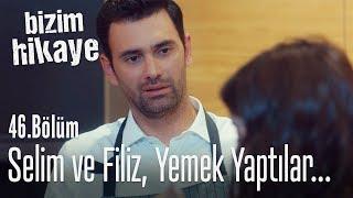 Selim ve Filiz birlikte yemek yaptılar - Bizim Hikaye 46. Bölüm