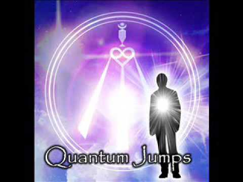 Quantum Jumps – The Power To Change Your Past, Present & Future
