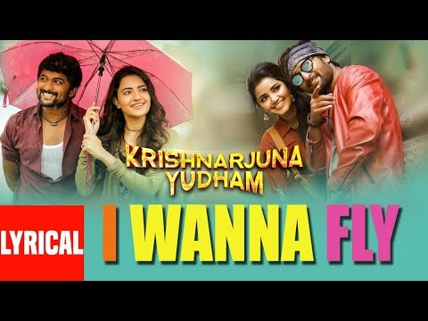 I Wanna Fly Lyrical Video Song || Krishnarjuna Yudham Songs || Real Star Nani, Hiphop Tamizha
