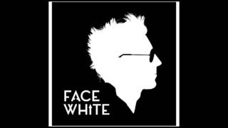 Face white  -  No more drama