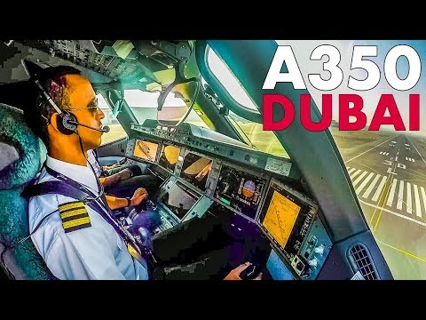 Piloting The AIRBUS A350XWB Into DUBAI