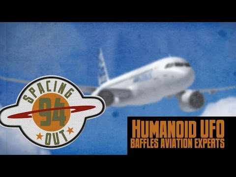'Flying Man' UFO baffles aviation experts - Spacing Out! Ep. 94