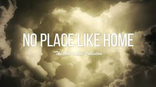 No Place Like Home - The Alternative Collection