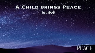 12/06/20 - Jesus Brings Peace (Isaiah 9:6)