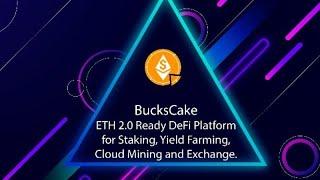 BucksCake - платформа DeFi с поддержкой Ethereum 2.0 для стекинга | ОБЗОР