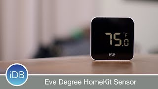Elgato Eve Degree - HomeKit Enabled Temperature & Humidity Sensor Review