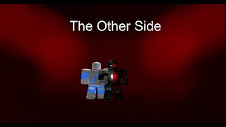 The Other Side ((A Roblox RP Series 6 Episode 3)) (Lire Desc)