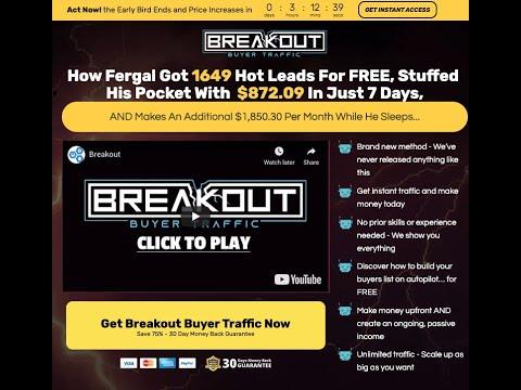 BREAKOUT Buyer Traffic Review & Bonus: How Fergal Got 1649 Hot Leads For FREE!