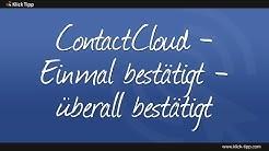 ContactCloud –  Einmal bestätigt – überall bestätigt